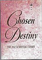 Chosen destiny by Pat Subritzky