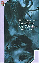 Le Mythe de Cthulhu by H.P. Lovecraft