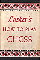 Lasker's How to Play Chess: An…