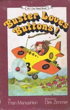 Buster Loves Buttons! by Fran Manushkin