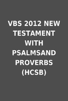 VBS 2012 NEW TESTAMENT WITH PSALMSAND…