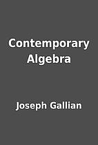 Contemporary Algebra by Joseph Gallian