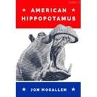 American Hippopotamus by Jon Mooallem