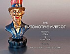 Automotive Mascot, The: Purpose Form &…