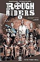Rough Riders Volume 1: Give Them Hell by…