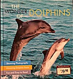 The Wonder of Dolphins by Weldon Owen / Fog…