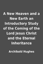 A New Heaven and a New Earth an Introductory…