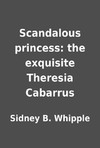 Scandalous princess: the exquisite Theresia…