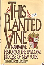 This planted vine: A narrative history of…