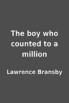 The boy who counted to a million by Lawrence…