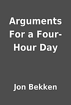 Arguments For a Four-Hour Day by Jon Bekken