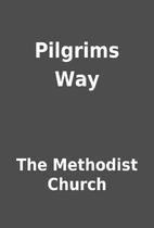 Pilgrims Way by The Methodist Church
