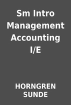 Sm Intro Management Accounting I/E by…