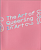 The Art of Queering in Art by Henry Rogers