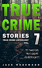 True Crime Stories Volume 7