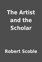 The Artist and the Scholar by Robert Scoble