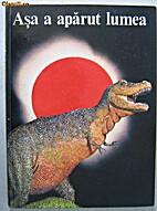 Asa a Aparut Lumea by W. J. J. Glashouwer