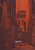 Bath: A Study in Conservation : report to…