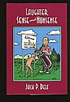 Laughter,sense and Nonsense by JACK P. DELF