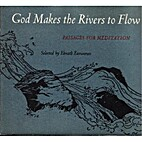 God Makes the Rivers to Flow: Selections…