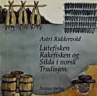 Lutefisken, rakefisken og silda i norsk…