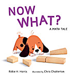 Now What? A Math Tale by Robie H. Harris
