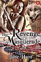 The Revenge Masquerade by Jane Hunt