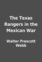 The Texas Rangers in the Mexican War by…