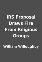 IRS Proposal Draws Fire From Reigious Groups…