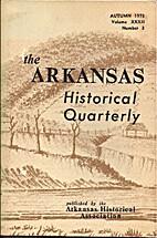 Arkansas Historical Quarterly, Volume XXXII,…