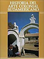 Historia del arte colonial sudamericano :…
