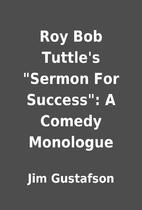 Roy Bob Tuttle's Sermon For Success: A…