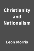 Christianity and Nationalism by Leon Morris