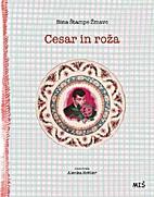 Cesar in roža by Bina Štampe Žmavc
