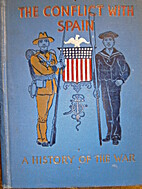 The conflict with Spain; a history of the…