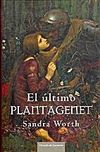 El último Plantagenet by Sandra Worth