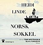 Norsk sokkel : roman by Heidi Linde
