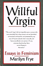 willful virgin essays in feminism   by marilyn frye  willful virgin essays in feminism high school personal statement essay examples also examples of good essays in english science fiction essay topics