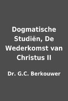 Dogmatische Studiën, De Wederkomst van…