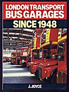 London Transport Bus Garages Since 1945 by…