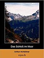 Das Moorschloß by Arthur Achleitner