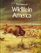 The history of wildlife in America by Hal…