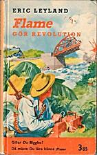 Flame och revolutionen by Leyland Eric