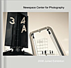 Newspace Center for Photography: 2008 Juried…