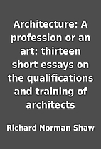 Architecture: A profession or an art:…