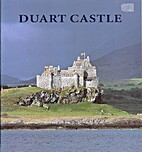 DUART CASTLE - ISLE OF MULL by Rt. Hon Lord…