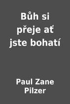 Bůh si přeje ať jste bohatí by Paul Zane…