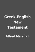 Greek-English New Testament by Alfred…