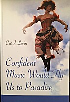Confident Music Would Fly Us to Paradise by…