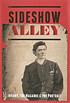 Sideshow Alley: infamy, the macabre & the…